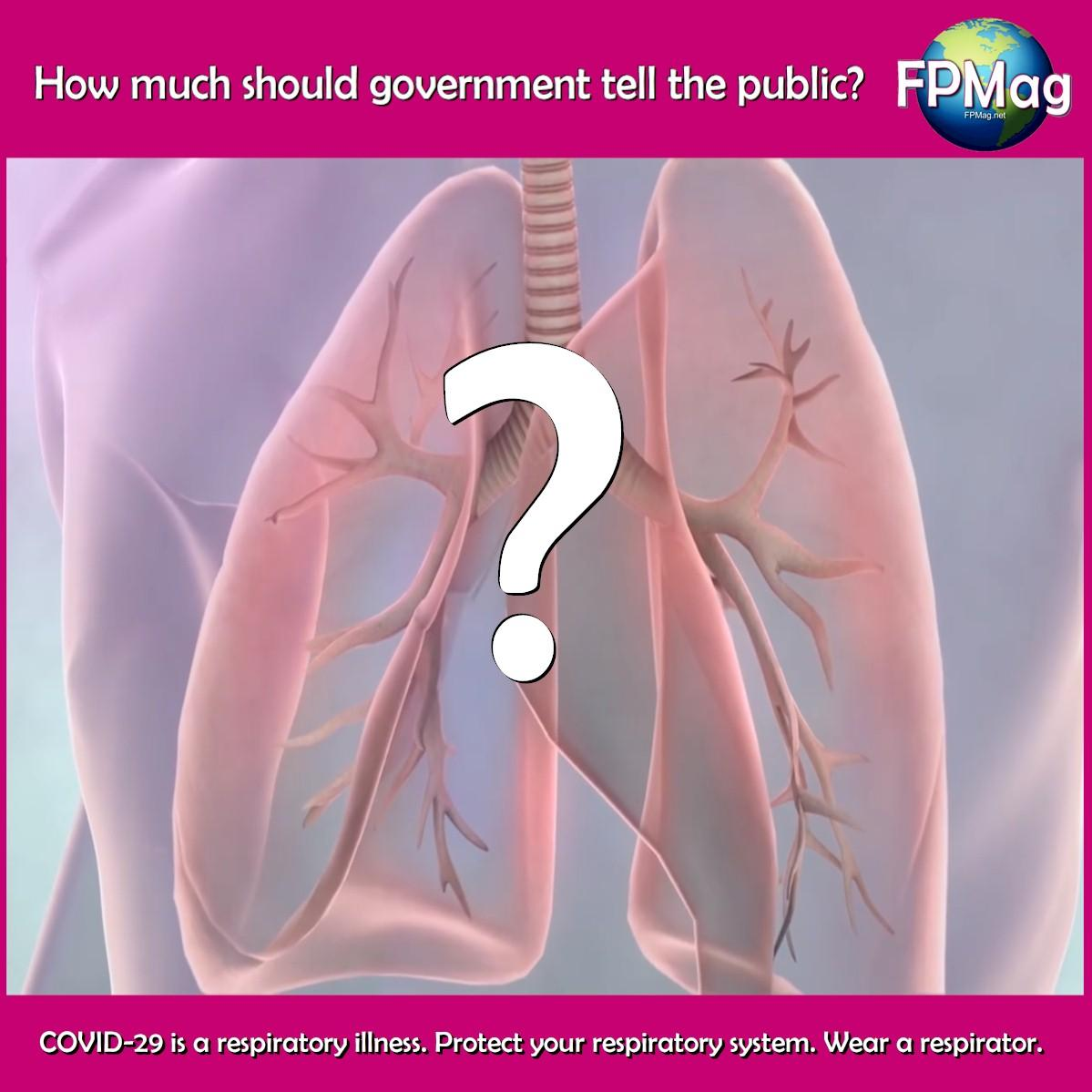 COVID-29 is a respiratory illness. Protect your respiratory system. Wear a respirator.